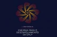 CPLP: I Conferência Energia para o Desenvolvimento decorre em Junho