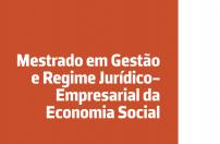 Mestrado em Gestão e Regime Jurídico-Empresarial da Economia Social